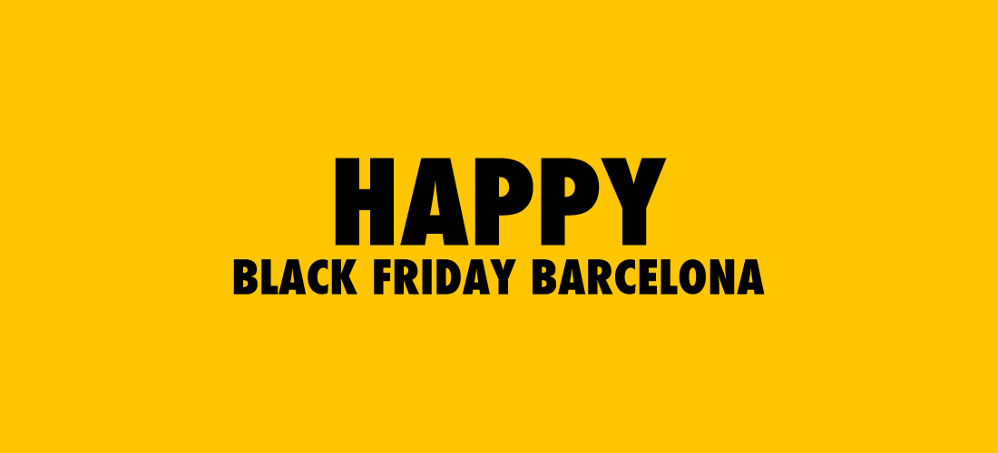 Happy Black Friday Barcelona