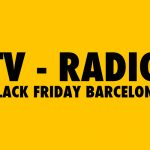 Televisión y Radio Black Friday Barcelona